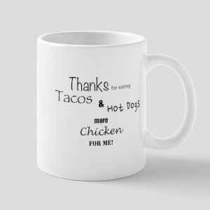 More Chicken For Me! Mug
