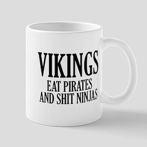 Vikings eat Pirates and shit Ninjas Mug