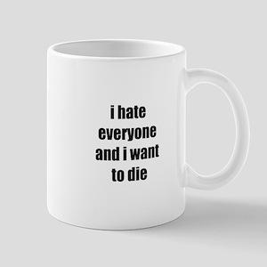 I hate everyone Mug