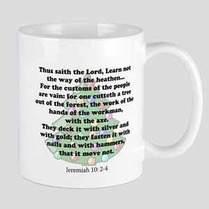 Jeremiah 10: 2-4 Mug