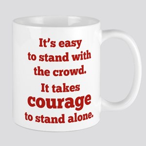 It Takes Courage To Stand Alone Mug