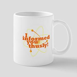 I informed you thusly! Mug
