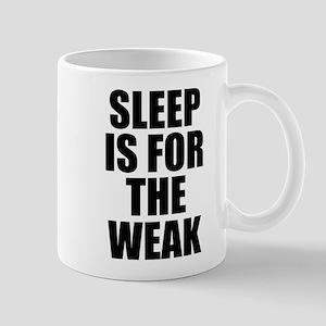Sleep Is For The Weak Mug
