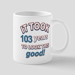 It took 103 years to look this good Mug