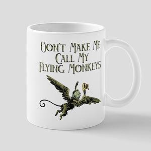 Don't Make Me Call My Flying Monkeys Mug