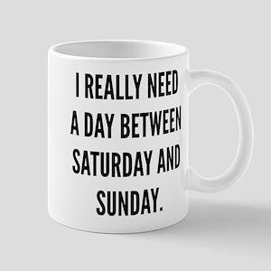 I Really Need A Day Between Saturday And Sunday Mu