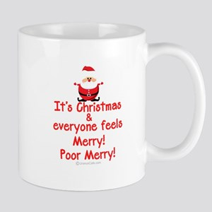 Poor Merry! With Santa Mug