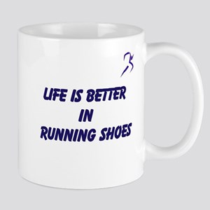 LIFE IS BETTER IN RUNNING SHOES Mugs
