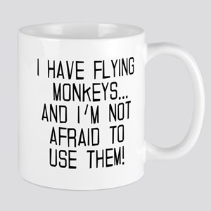 I HAVE FLYING MONKEYS Mug