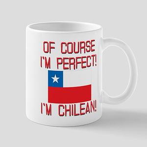Of Course Im Perfect Im Chilean Mug