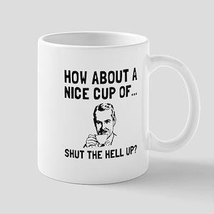 Cup Of Shut Up Mugs