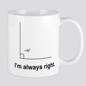 Im always right Mugs