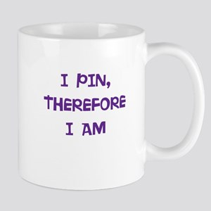 I PIN, THEREFORE I AM Mugs