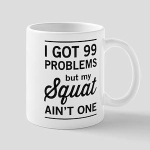 99 problems squat ain't one Mugs