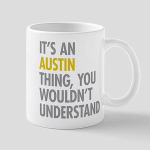 Its An Austin Thing Mug