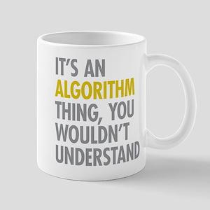 Its An Algorithm Thing Mug