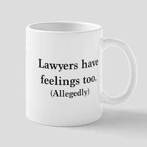 Lawyers have feelings too Mugs