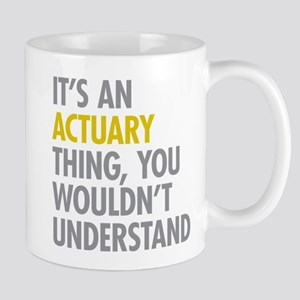 Its An Actuary Thing Mug