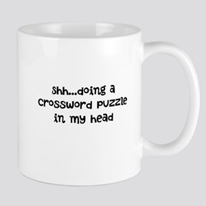 SHH...DOING A CROSSWORD PUZZLE IN MY HEAD Mugs