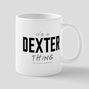 It's a Dexter Thing Mug