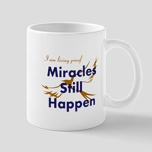 Miracles Still Happen Mugs