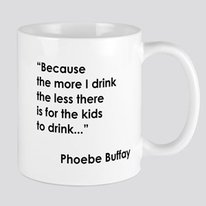 THE MORE I DRINK... Mug