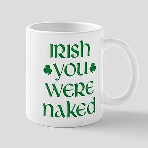 Irish You Were Naked Mug