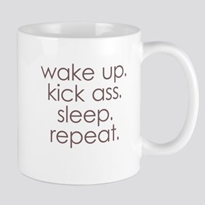 wake up kick ass sleep repeat Mugs