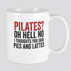 PILATES? I THOUGHT YOU SAID PIES AND LATTES Mugs