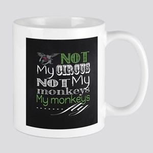 Not My Circus, My Monkeys Fly Mugs