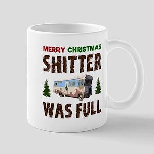 Merry Christmas, Shitter was Full Mugs