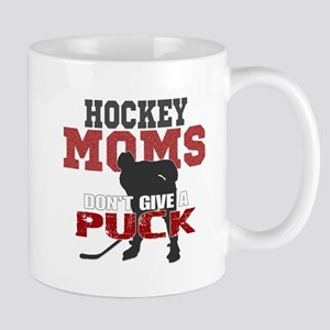 Hockey Moms Don't Give a Puck Mugs