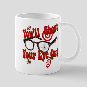 You'll shoot your eye out! 11 oz Ceramic Mug
