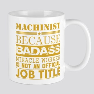 Machinist Because Miracle Worker Not Job Titl Mugs