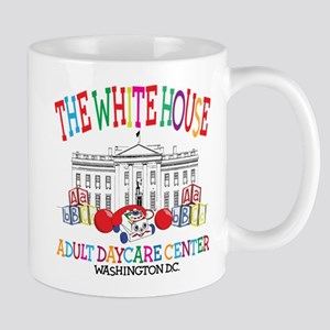 Funny White House Adult Daycare Mugs