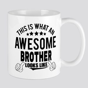 THIS IS WHAT AN AWESOME BROTHER LOOKS LIKE Mugs