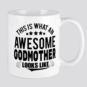THIS IS WHAT AN AWESOME GODMOTHER LOOKS LIKE Mugs