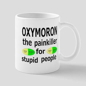 Oxymoron, The Painkiller For Stupid People Mug