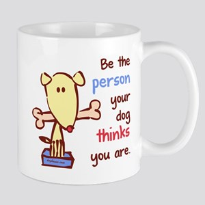 Be The Person (Dog) Mugs