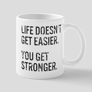 Life Doesn't Get Easier. You Get Strong Mug