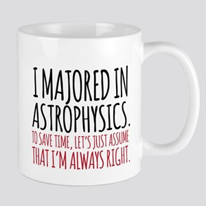 Majored in astrophysics Mugs
