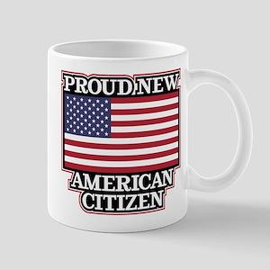 Proud New American Citizen 11 oz Ceramic Mug