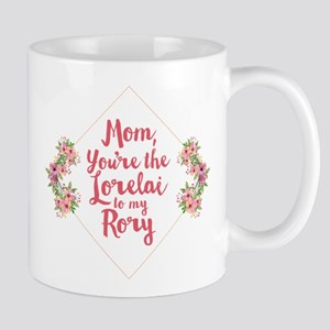 Mom You're Lorelai Mug