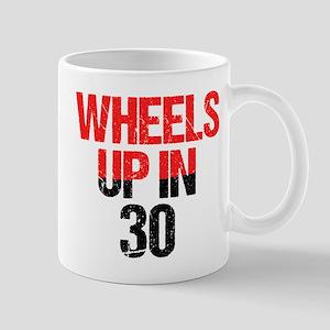 Wheels Up in 30 11 oz Ceramic Mug