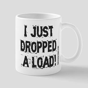 I Just Dropped a Load - Light Mug