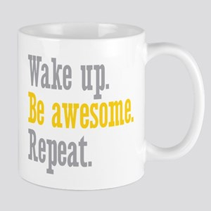 Wake Up Be Awesome Mug