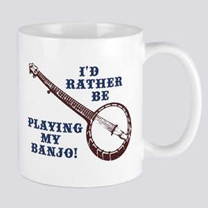 I'd Rather Be Playing My Banjo Mug