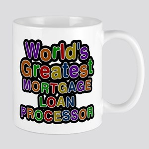 Worlds Greatest MORTGAGE LOAN PROCESSOR Mugs