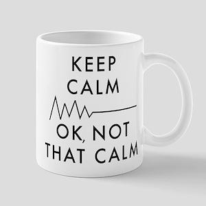 Keep Calm Okay Not That Calm 11 oz Ceramic Mug