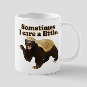 Honey Badger Sometimes I Care Mug